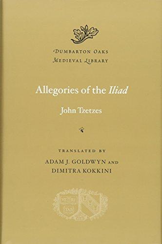 Allegories of the Iliad (Dumbarton Oaks Medieval Librar)