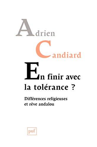 En finir avec la tolérance ?: Différences religieuses et rêve andalou (French Edition)