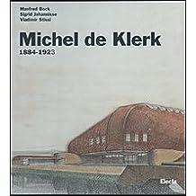 Michel De Klerk, 1884-1923