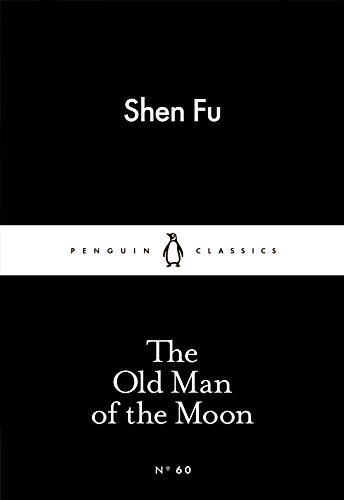 The Old Man of the Moon (Penguin Little Black Classics) por Shen Fu