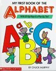 My First Book of the Alphabet/With Lift-Up Flaps & A Pop-Up, Too! by Chuck Murphy (1993-03-03)