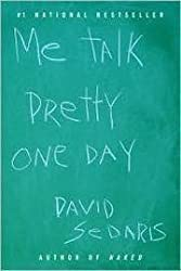 Me Talk Pretty One Day Signed by David Sedaris (2000-08-06)