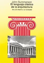 El lenguaje clásico de la arquitectura: De L.B. Alberti a Le Corbusier