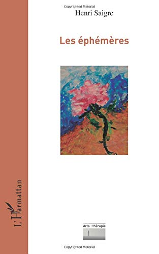 Les éphémères par Henri Saigre