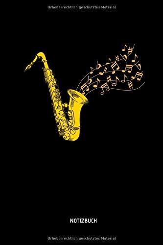 Notizbuch: Lustiges Saxophon Notizbuch. Tolle Saxophon Zubehör & Saxophonisten Geschenk Idee.