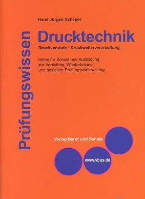 Prüfungswissen Drucktechnik (Druckerwissen): Lern- und Prüfungsbuch für Drucker und Mediengestalter (Print)