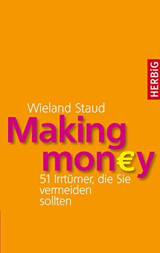 Making money: 51 Irrtümer, die Sie vermeiden sollten