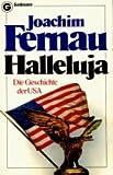 Halleluja. Die Geschichte der USA - Joachim Fernau
