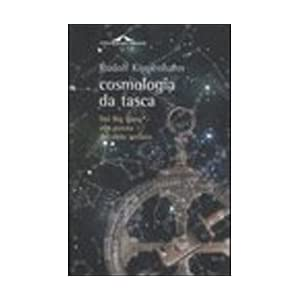 Cosmologia da tasca. Dal Big Bang alla poesia del cielo stellato