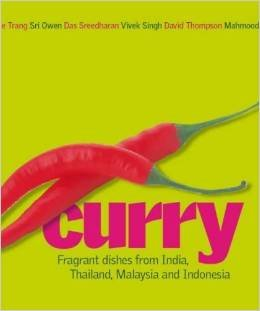 Curry Cuisine: Fragrant Dishes from India, Thailand, Malaysia and Indonesia b...