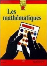 LES MATHEMATIQUES . ARITHMETIQUES, GEOMETRIE, CALCULS PRATIQUES de Michel Barrat ( 1 mai 1991 )