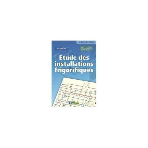 Etudes des installations frigorifiques : BTS, IUT, Bac Pro de Jean Croisy (1 janvier 2004) Broché