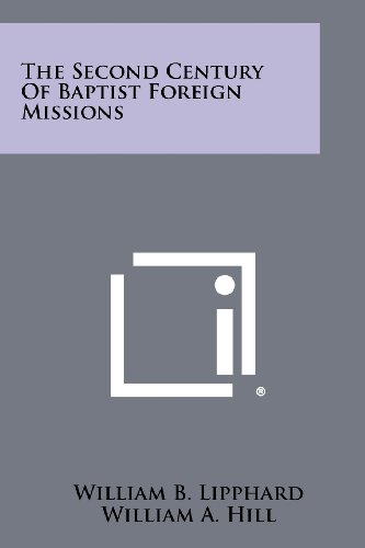 The Second Century of Baptist Foreign Missions - Mission Hills Collection