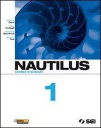 Nautilus. Corso di scienze. Per la Scuola media: 1
