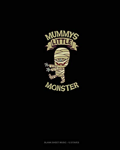 Mummy's Little Monster: Blank Sheet Music - 12 Staves