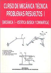 Curso de Mecánica Técnica. Problemas Resueltos I (Académica) por Joaquín Montalvá Cerver