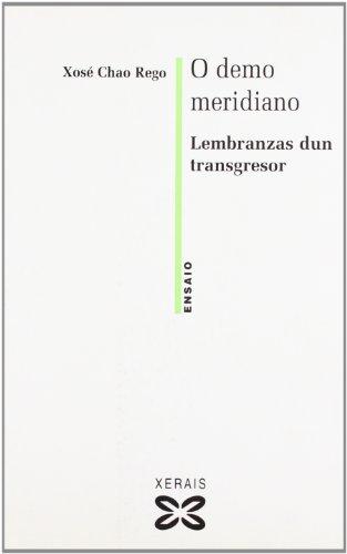 O demo meridiano: Lembranzas dun transgresor (Obras De Referencia - Ensaio)