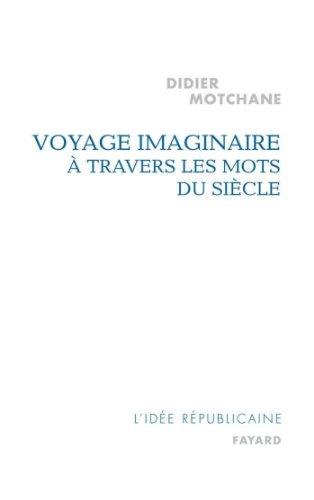 Voyage imaginaire à travers les mots du siècle (...
