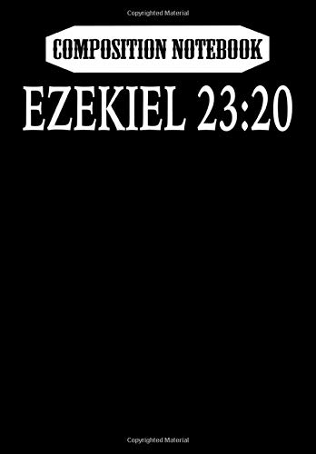 Composition Notebook: Ezekiel 23:20 Atheist Bible Verse, Journal 6 x 9, 100 Page Blank Lined Paperback Journal/Notebook