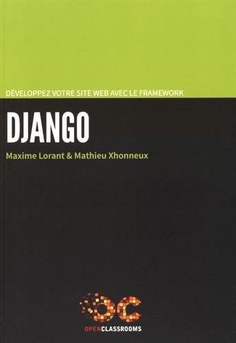 Développez votre site web avec le framework Django: Relookage. par Mathieu Xhonneux
