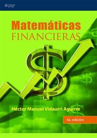 Matematicas financieras/ Financial Mathematics por Hector Manuel Vidaurri Aguirre