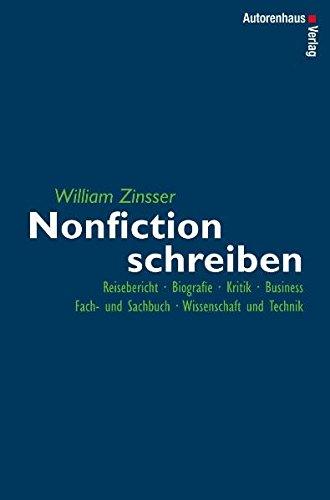 Nonfiction schreiben - Reisebericht, Biografie, Kritik, Business, Fach- und Sachbuch, Wissenschaft und Technik