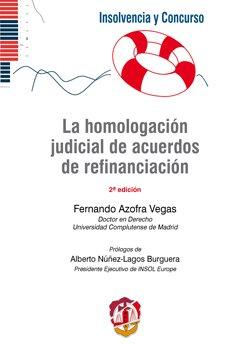 La homologación judicial de acuerdos de refinanciación (Insolvencia y concurso)