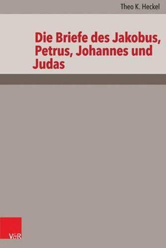 Die Briefe des Jakobus, Petrus, Johannes und Judas (Das Neue Testament Deutsch / Neues Göttinger Bibelwerk, Band 10)