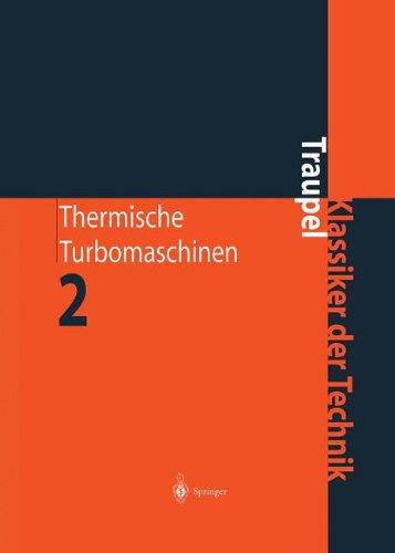 Thermische Turbomaschinen: Geänderte Betriebsbedingungen, Regelung, Mechanische Probleme, Temperaturprobleme (Klassiker der Technik) (Mechanische Schwingungen 4.)