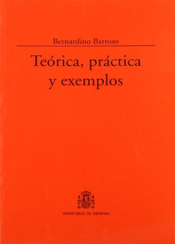 Teórica, práctica y exemplos (Colección Clásicos) por Bernardino Barroso