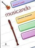 Musicando. Laboratorio strumentale. Per la Scuola media