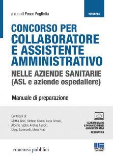 Concorso per collaboratore e assistente amministrativo nelle aziende sanitarie (ASL e aziende ospedaliere). Con Contenuto digitale per accesso on line