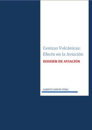 Cenizas Volcanicas: Efecto en la Aviacion por Alberto Garcia Perez