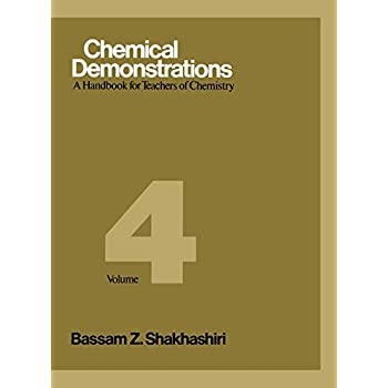 CHEMICAL DEMONSTRATIONS. Volume 4, A handbook for teachers of chemistry, édition en anglais