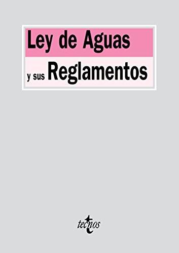 Ley de Aguas y sus Reglamentos (Derecho - Biblioteca De Textos Legales) por Editorial Tecnos