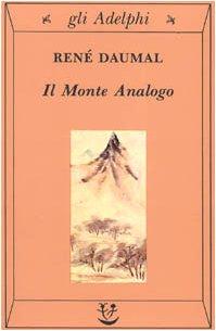 Il monte Analogo. Romanzo d'avventure alpine non euclidee e simbolicamente autentiche