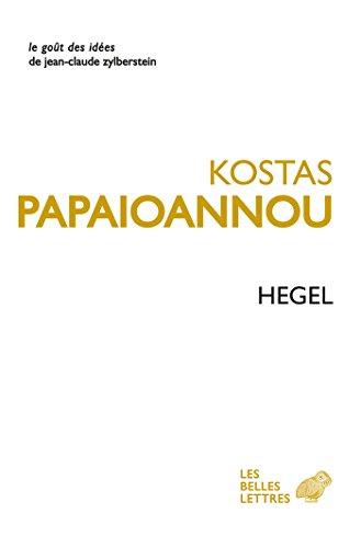 Hegel: Avec un choix de textes traduits par l'auteur (Le Goût des idées t. 27)