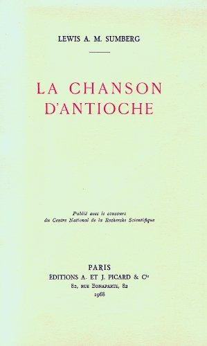 La chanson d'Antioche : étude historique et littéraire