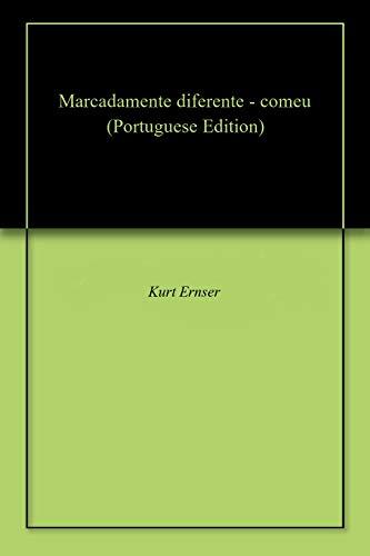 Marcadamente diferente - comeu (Portuguese Edition) por Kurt Ernser