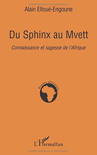 Du Sphinx au Mvett : Connaissance et sagesse de l'Afrique