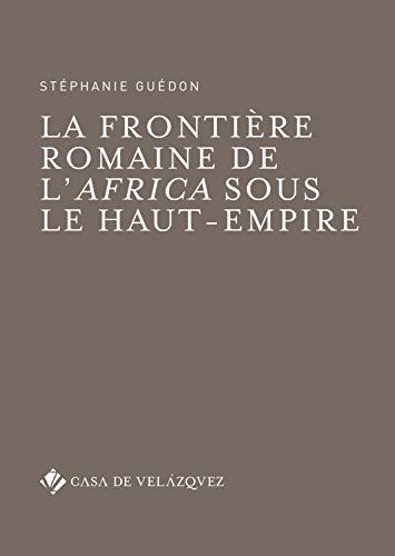 La frontière romaine de l'Africa sous le Haut-Empire par Stéphanie Guédon