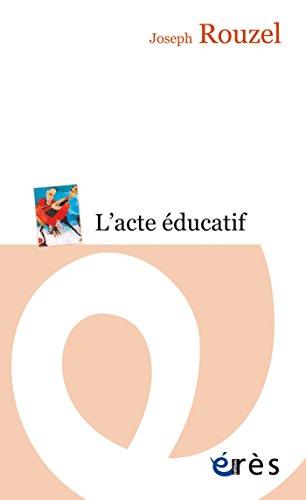 L'acte éducatif