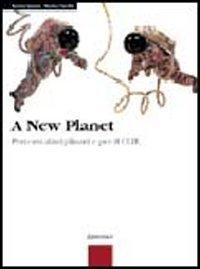 New planet. Percorsi disciplinari e per il CLIL. Per le Scuole superiori