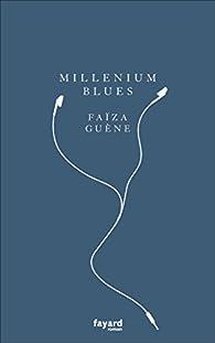 Millénium blues par Faïza Guène