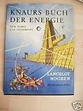 KNAURS BUCH DER ENERGIE. Vom Hebel bis zur Atomkraft. Mit 180 farbigen Bildern -