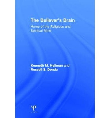 [(The Believer's Brain: Home of the Religious and Spiritual Mind)] [ By (author) Kenneth M. Heilman, By (author) Russell S. Donda ] [February, 2014]