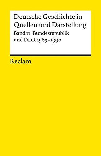 Deutsche Geschichte in Quellen und Darstellung / Bundesrepublik und DDR. 1969-1990 (Reclams Universal-Bibliothek)