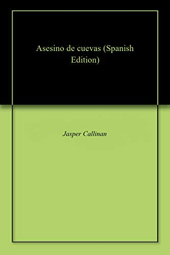 Asesino de cuevas por Jasper  Callinan