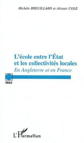 L'Ecole entre l'état et les collectivités locales : En Angleterre et en France