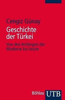 Geschichte der Türkei: Von den Anfängen der Moderne bis heute